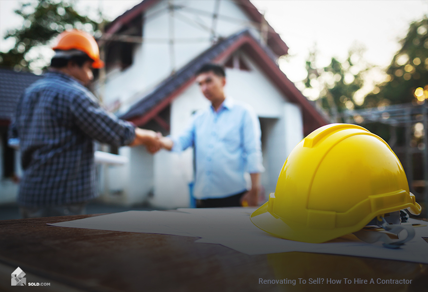 Renovating to Sell? How to Hire a Contractor