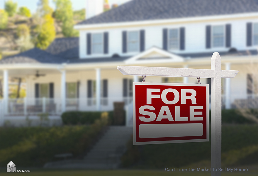 Can I Time The Market To Sell My Home?