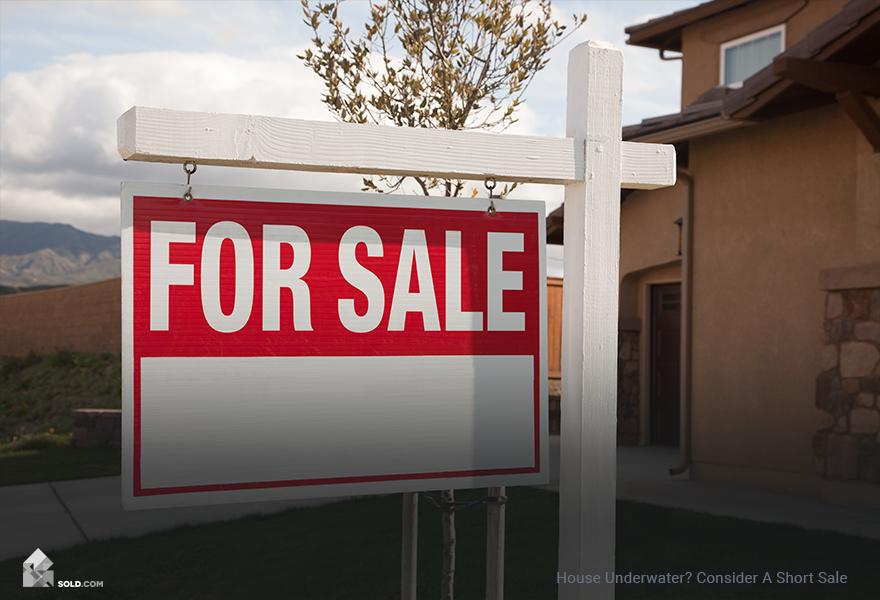 House Underwater? Consider A Short Sale