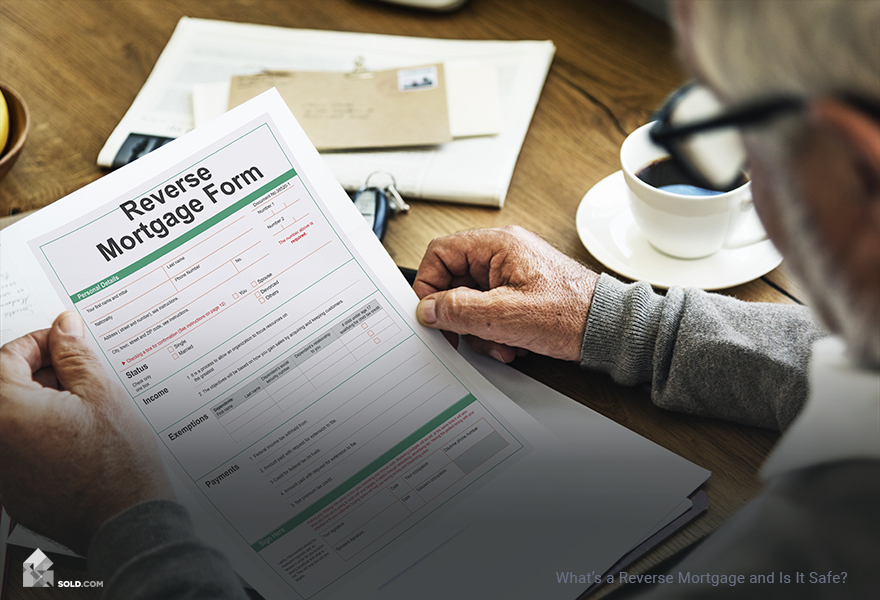What's a Reverse Mortgage and Is It Safe?