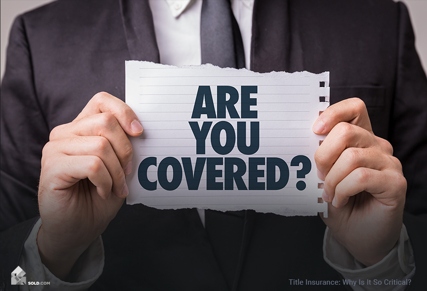 Title Insurance: Why Is It So Critical?