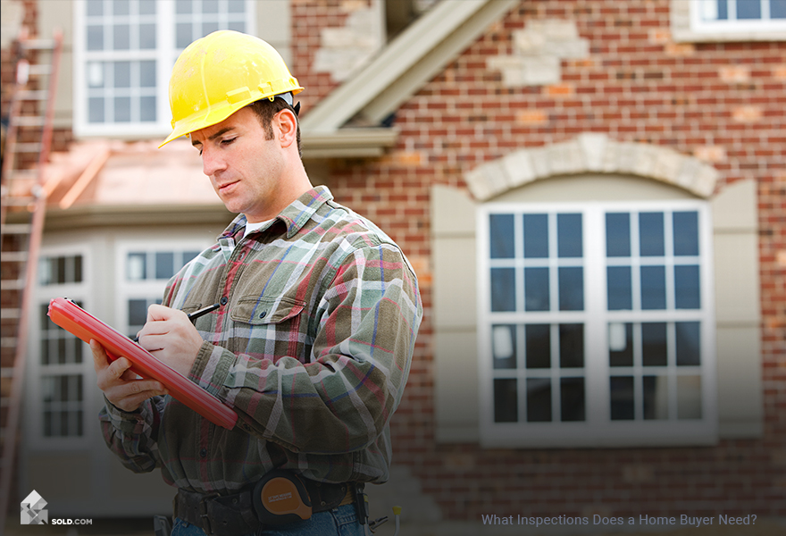 What Inspections Does a Home Buyer Need?