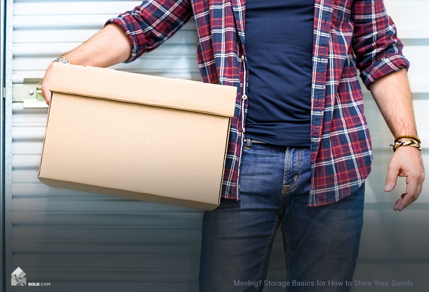 Moving? Storage Basics for How to Store Your Goods