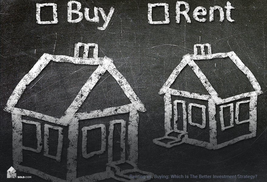Renting vs. Buying: Which Is The Better Investment Strategy?
