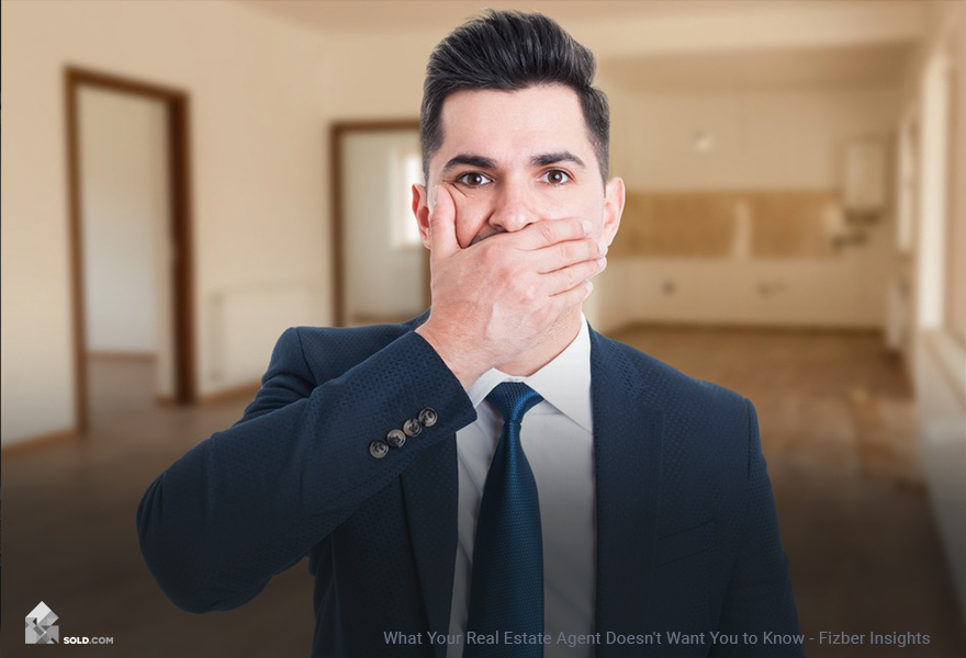 What Your Real Estate Agent Doesn't Want You to Know