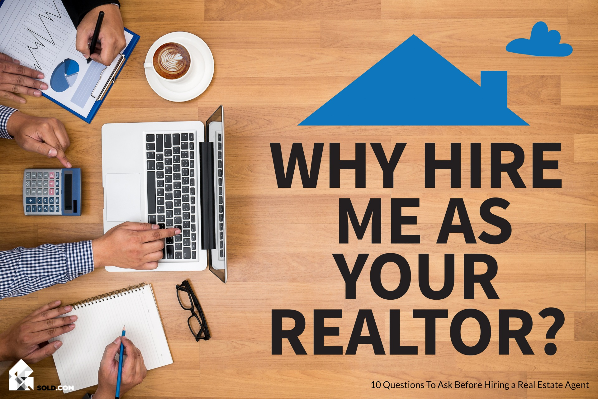 10 Questions to Ask Before Hiring a Real Estate Agent