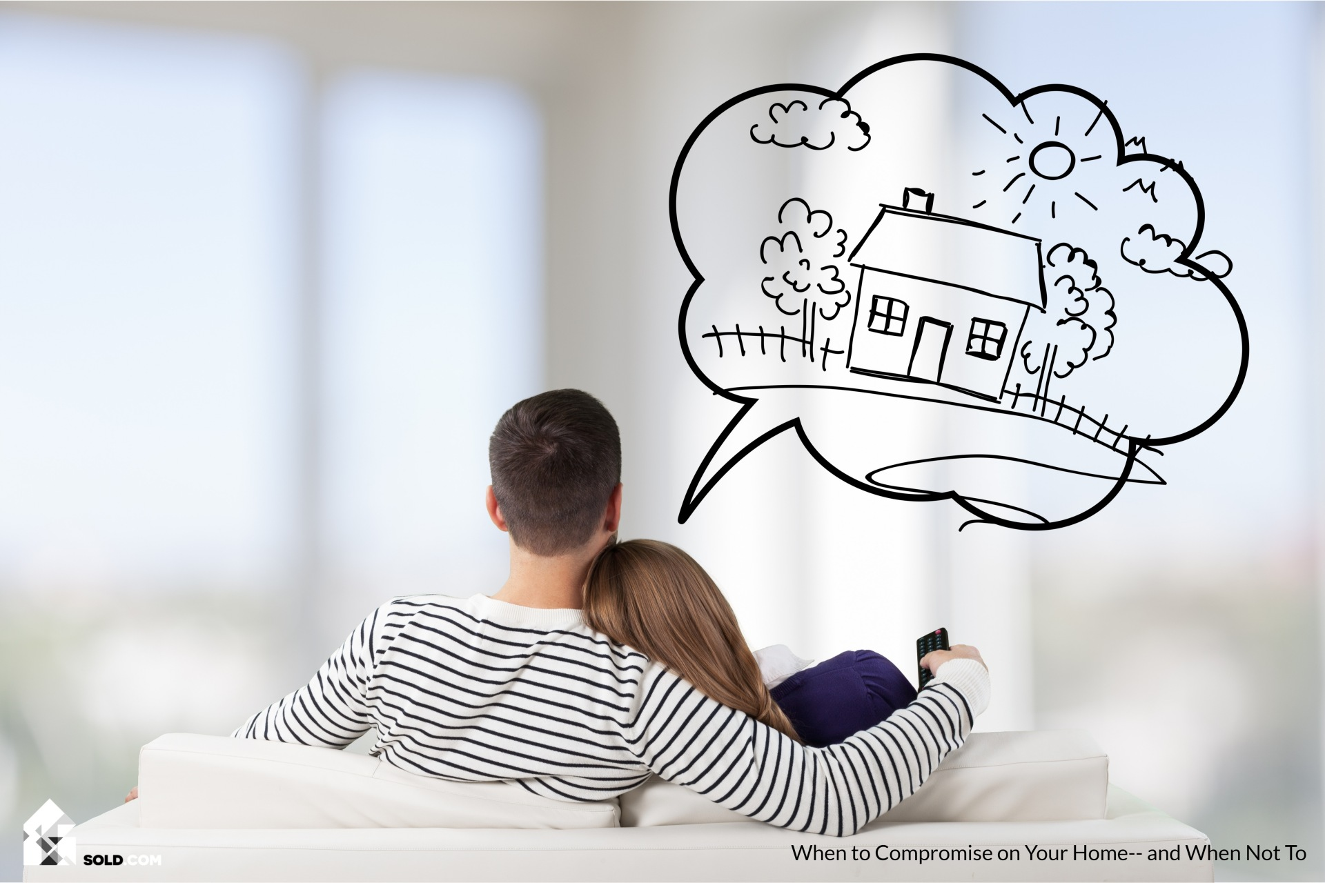 When to Compromise on Your Home—and When Not To