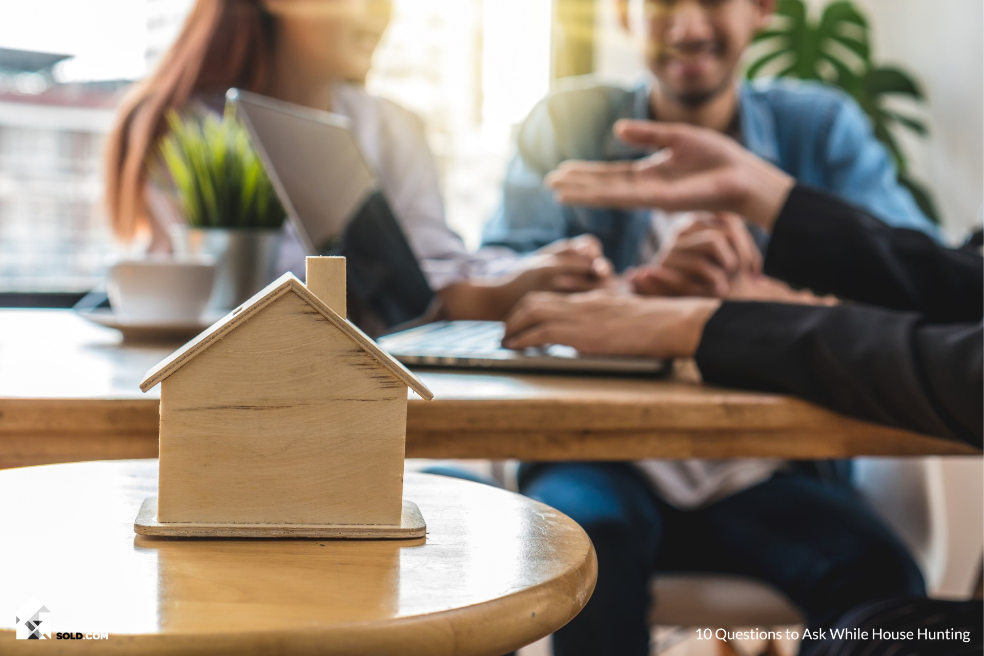 10 Questions to Ask While House Hunting